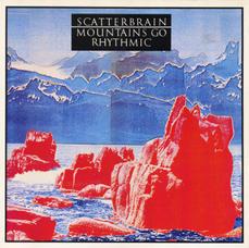 Scatterbrain - Mountains Go Rhythmic