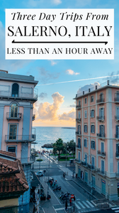 Salerno, Italy Day Trip Guide