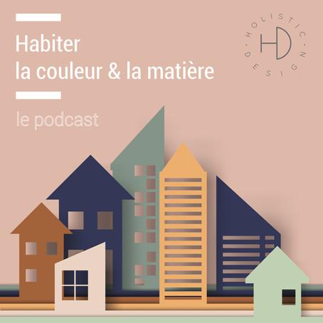 Habiter la couleur et la matière, le podcast