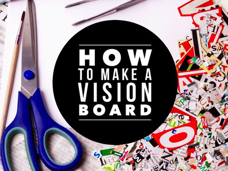 How to Create and Effective Vision Board
