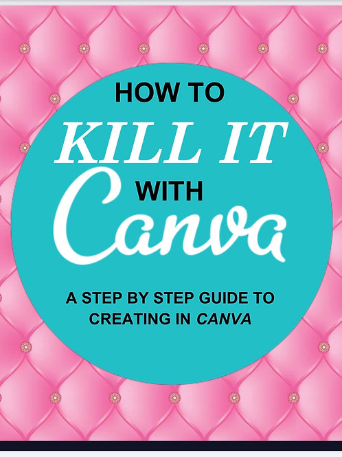 How To Kill It With Canva