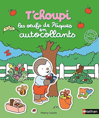 T'choupi: les oeufs de Pâques en autocollants  - Thierry Courtin