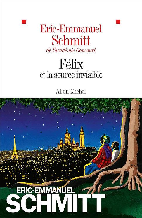 Le Cycle De L'invisible - Félix Et La Source Invisible -  Eric-Emmanuel  Schmitt
