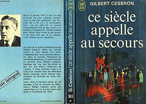 Ce Siecle Appelle Au Secours - Gilbert Cesbron - Robert Laffont- J'ai lu