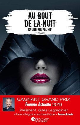 Au Bout De La Nuit - Bouzounie Bruno - Les Nouveaux Auteurs