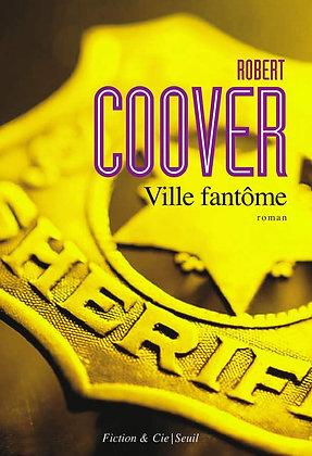 Ville Fantôme - Robert Coover - Editions seuil - Livre - roman