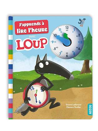 J'apprends à lire l'heure avec Loup - Editions Auzou - Orianne Lallemand