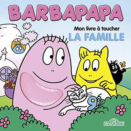 Mon livre à toucher Barbapapa - Alice et Thomas TAYLOR - Livres du Dragon d'or