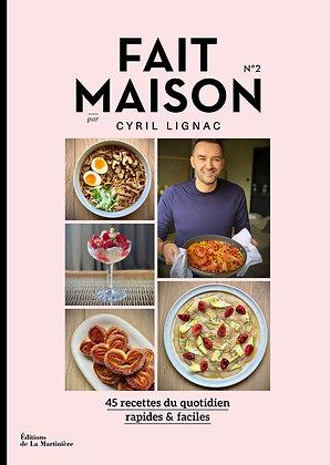 Fait Maison - numéro 2 par Cyril Lignac - Ed La Martinière - Livre de cuisine