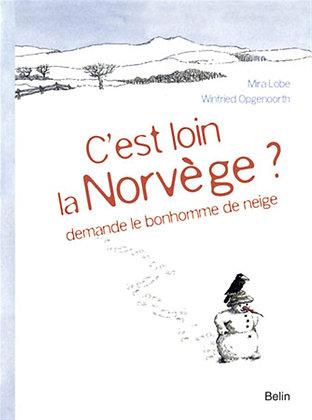 C'est Loin La Norvège ? Demande Le Bonhonne De Neige - Lobe Mira - Belin