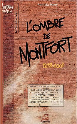 L'ombre De Montfort - 1218-2001  -  Patricia Parry - Lettres du sud