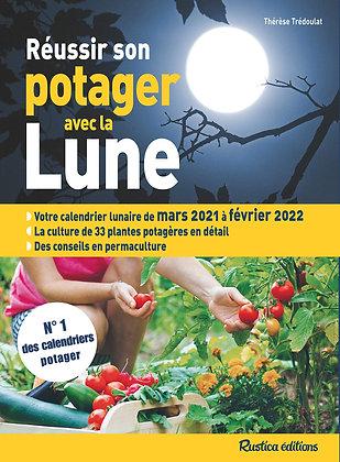 Réussir Son Potager Avec La Lune - Trédoulat Thérèse - Editions Rustica