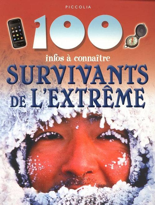 100 infos à connaîtres - Les Survivants De L'extrême - Jen Green Piccolia