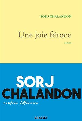 Une Joie Féroce - sorj chalandon - Grasset
