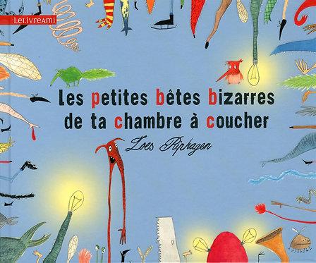 Les Petites Bêtes Bizarres De Ta Chambre À Coucher - Riphagen Loes - Clochette