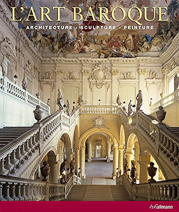 L'art Baroque - Architecture, Sculpture, Peinture - Collectif