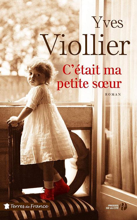 C'était ma petite soeur  - Yves Viollier - Presses De La Cité