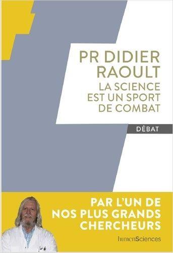 La Science Est Un Sport De Combat - Raoult Didier - Humensciences Editions