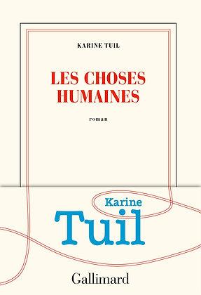Les Choses Humaines - karine tuil - Gallimard