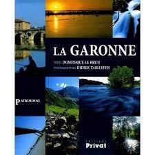 La Garonne - Dominique Lebrun - Editions Patrimoine