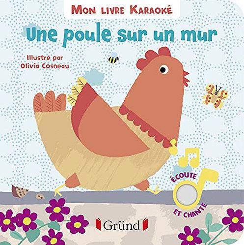 P'tit Sonore - Une poule sur un mur - olivia Cosneau - Editions Gründ - Livre