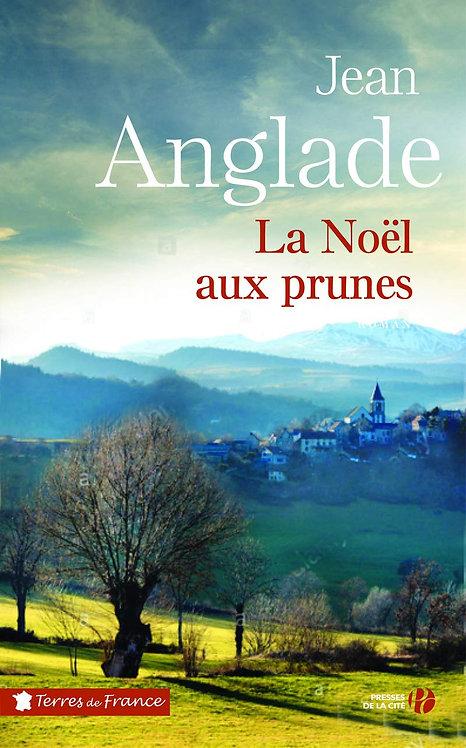 La Noël Aux Prunes - Jean Anglade - Presses de la cité