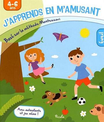 J'apprends en m'amusant Eveil : Basé sur la méthode Montessori, 4-6 ans piccolia