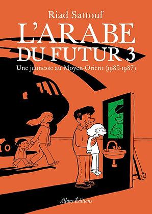 L'arabe Du Futur Tome 3 - Une Jeunesse Au Moyen-Orient (1985-1987) -Sattouf Riad