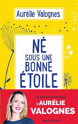 Né sous une bonne etoile - Aurélie Valogne - Editions Mazarine