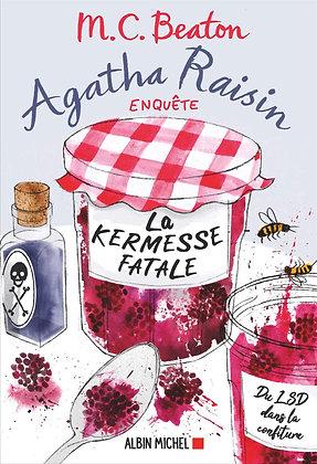 Agatha Raisin Enquête Tome 19 - La Kermesse Fatale - Beaton M. C.