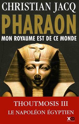 Pharaon - Mon Royaume Est De Ce Monde - Christian Jacq -Xo Editions