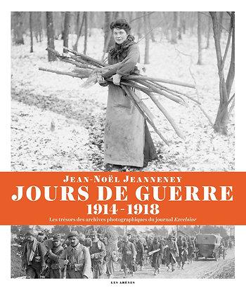 Jours De Guerre (1914-1918) -Les Trésors Des Archives Photographiques Du Journal