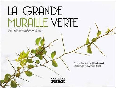 La Grande Muraille Verte - Des Arbres Contre Le Désert - Boëtsch Gilles - Privat