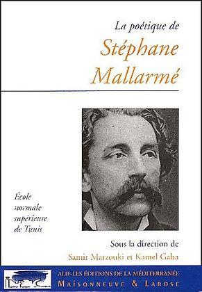 La Poétique De Stéphane Mallarmé - Samir Marzouki - Kamel Gaha
