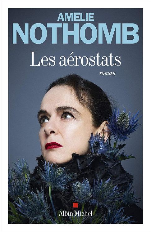 Les Aérostats - Nothomb Amélie - Albin Michel - Livre Roman