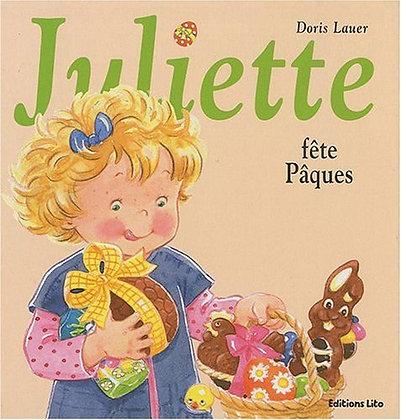 La bilbliothèque de Juliette : Juliette Fête Pâques - Doris lauer - Lito