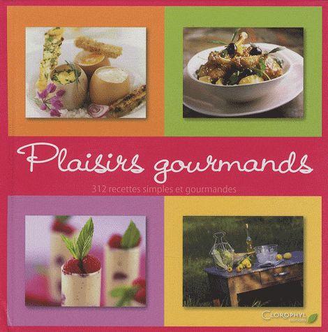 Livre recettes plaisirs gourmands