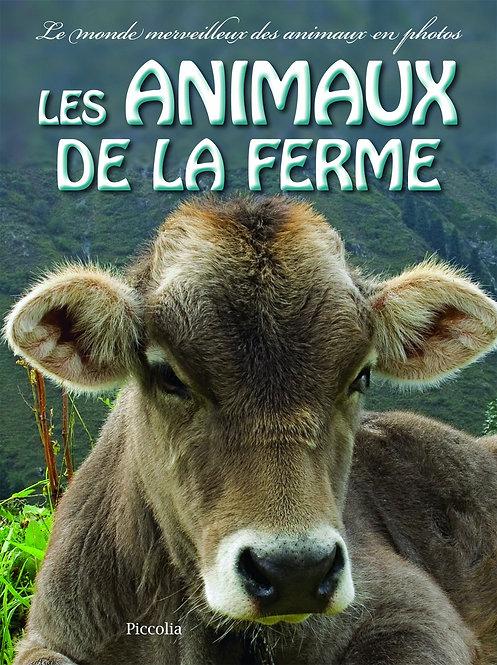 Le monde merveilleux des animaux en photo - Les Animaux De La Ferme - Piccolia