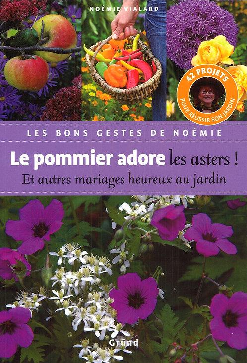 Le Pommier Adore Les Asters ! Et Autres Mariages Heureux Au Jardin - N. Vialard