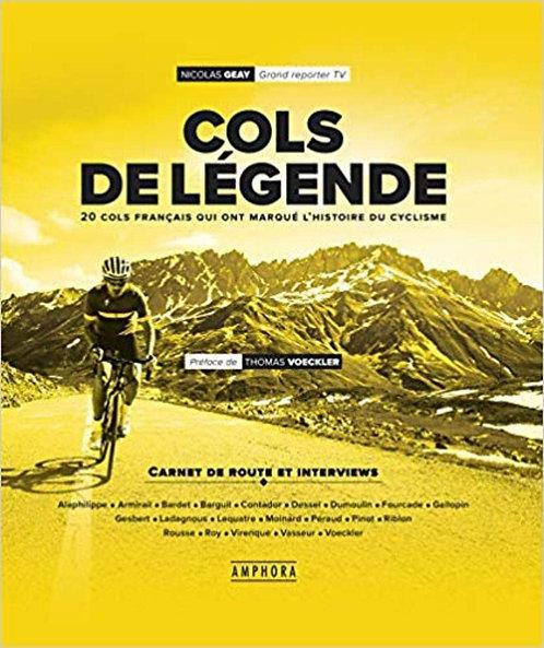 Les Cols De Légende - 20 Cols Français Qui Ont Marqué Le Cyclisme - Geay Nicolas