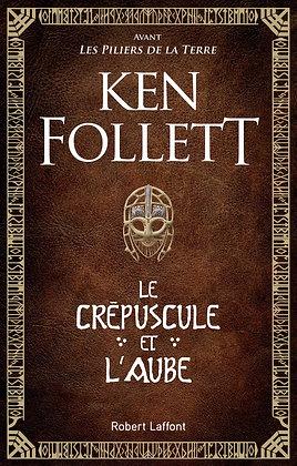Le Crépuscule Et L'aube - Ken Follet - Ed. Robert Laffont.Livre roman historique