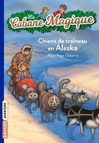 La Cabane Magique -Tomme 49 - Chiens de traîneau en Alaska - Mary Pope Osborne