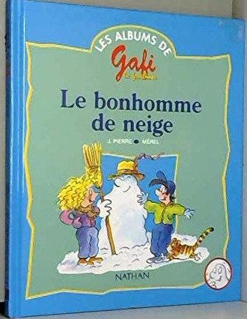 Gafi le bonhomme de neige, album 1 - Les albums de Gafi