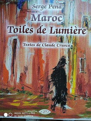 Maroc toiles de lumière - Serge Penna - Claude Crusca - Edition C E D