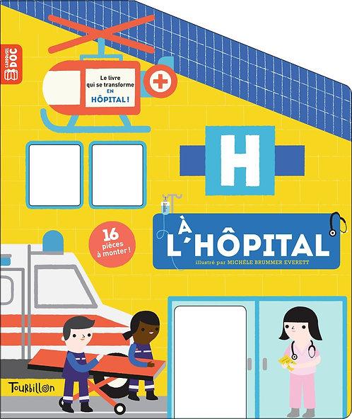 A L'hôpital - Fordacq Marie - Editeur Tourbillon - Livre enfant