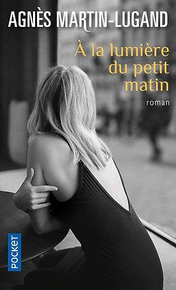 A La Lumière Du Petit Matin - Martin-Lugand Agnès - pocket