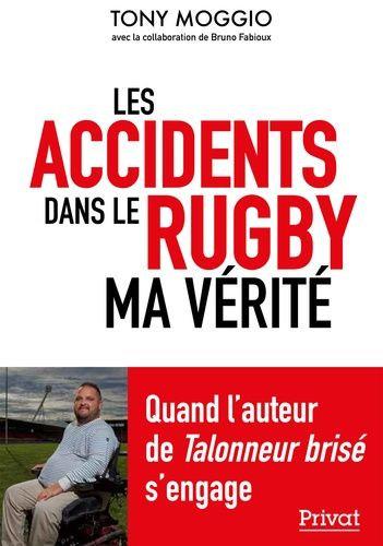 Les Accidents Dans Le Rugby - Ma Vérité - Moggio Tony -  Privat