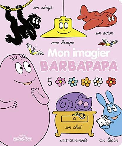 Mon imagier Barbapapa - Alice et Thomas TAYLOR - Livres du Dragon d'or
