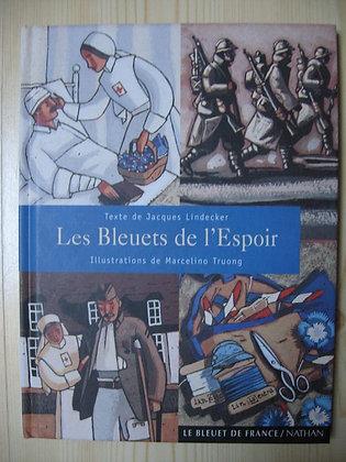 Les Bleuets de l' Espoir. LINDECKER Jacques - Nathan