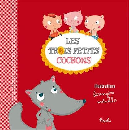 Les trois petits cochons - Bérengère Motuelle -Petits contes à raconter Piccolia
